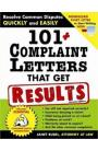 """""""101+ Complaint Letters That Get Results, 2E: Resolve Common Disputes Quickly and Easily"""""""