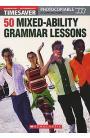 50 Mixed-Ability Grammar Lessons: Elementary-Intermediate