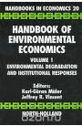 Handbook of Environmental Economics: Volume 1: Environmental Degradation and Institutional Responses