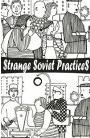 Strange Soviet Practices